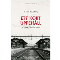 Ett kort uppehåll på vägen från Auschwitz, Göran Rosenberg