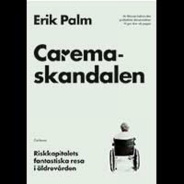 Erik Palm – Carema-skandalen