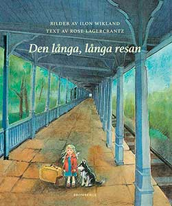 Den långa resan, Ilon Wikland, Rose Lagercrantz