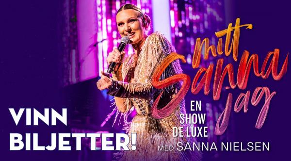 Vinn biljetter till Sanna Nielsen!